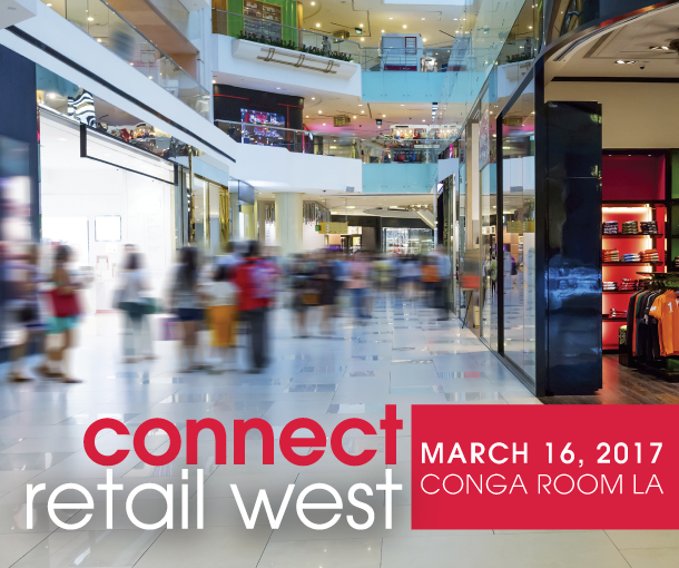 Connect Retail West 2017 on March 16th at the Conga Room Los Angeles